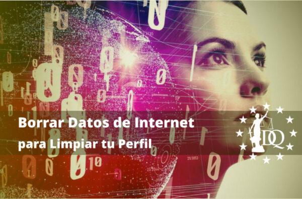 Borrar Datos de Internet para Limpiar tu Perfil